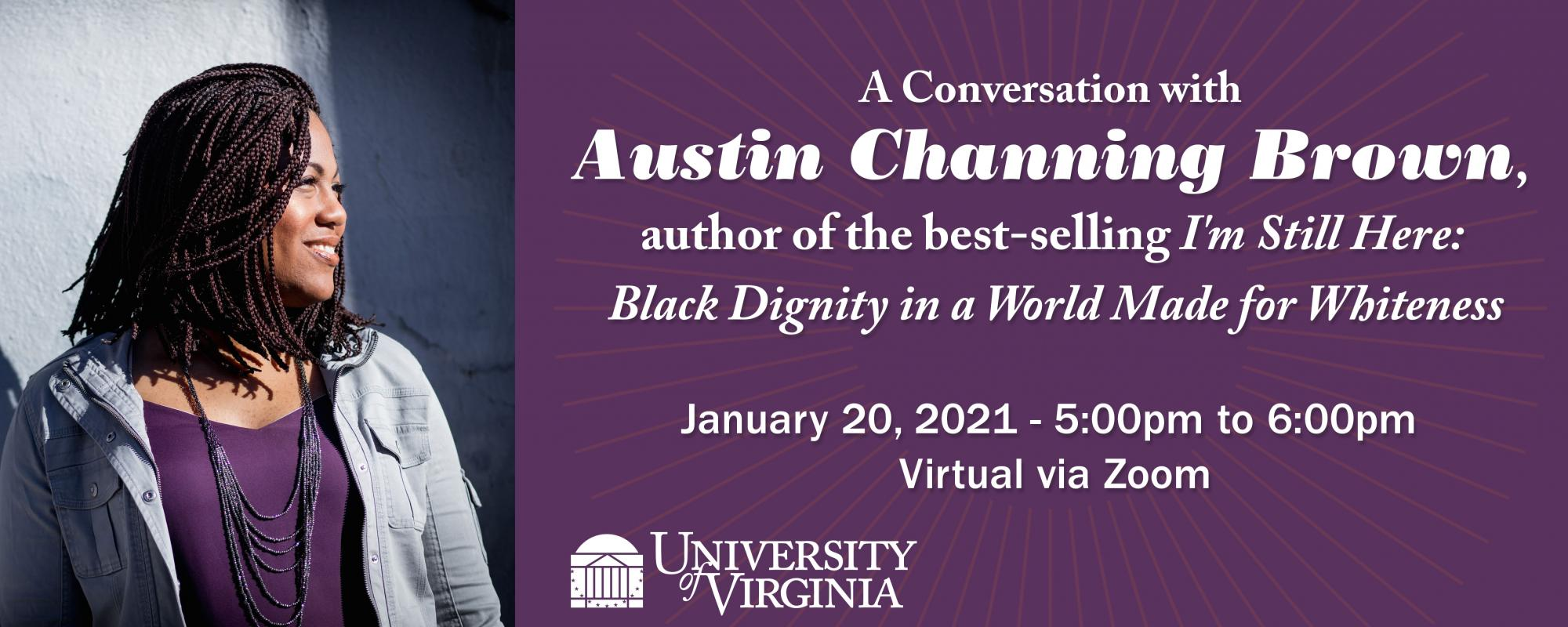 a conversation with Austin Channing Brown, author  author of the best-selling I'm Still Here: Black Dignity in a World Made for Whiteness